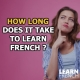 How long does it take to learn french
